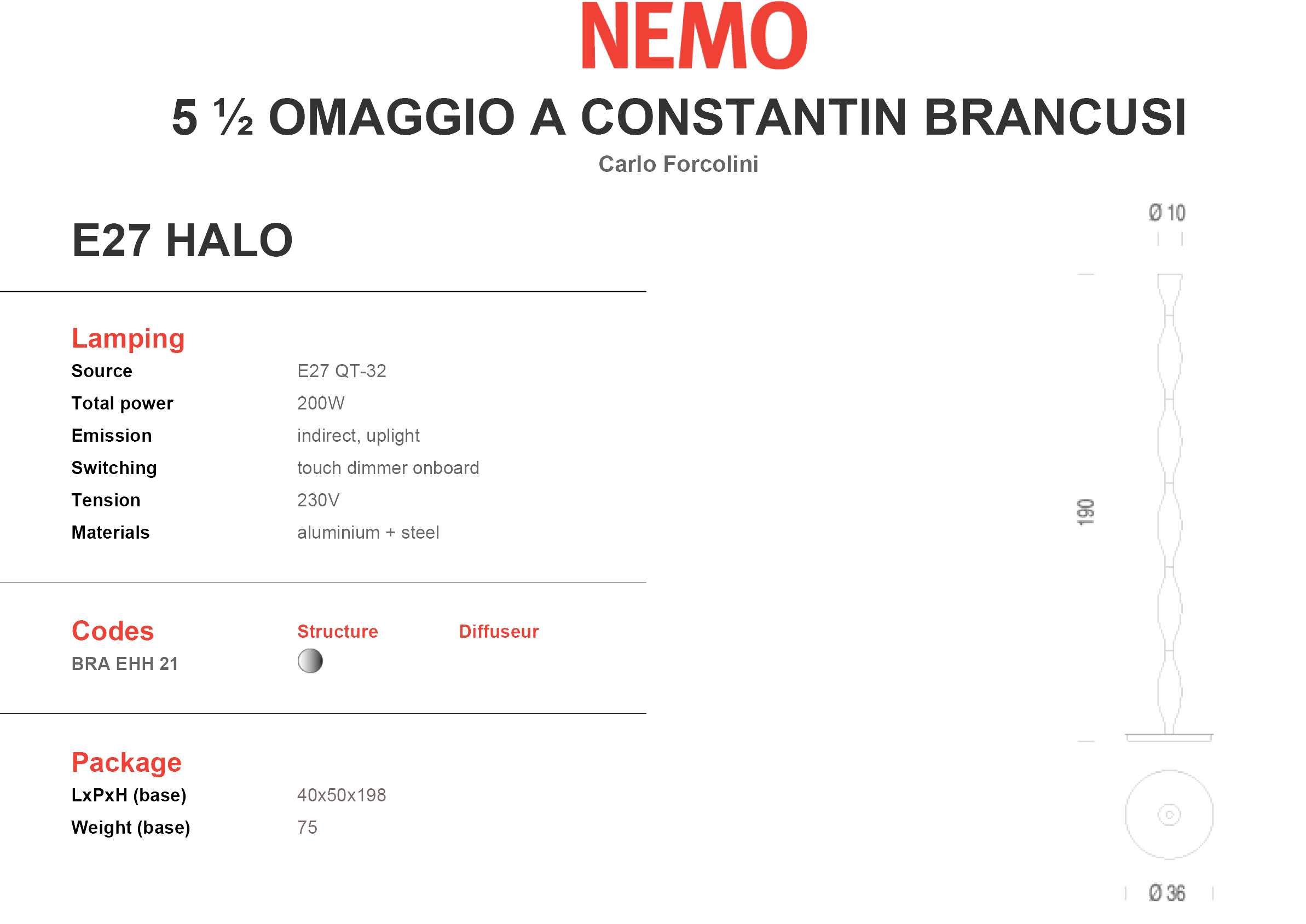 Nemo 5 1/2 Omaggio a Constantin Brancusi Tech